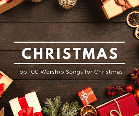 Top 100 Worship Songs for Christmas 2019