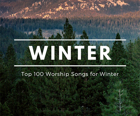 Top 100 Worship Songs for Winter 2020